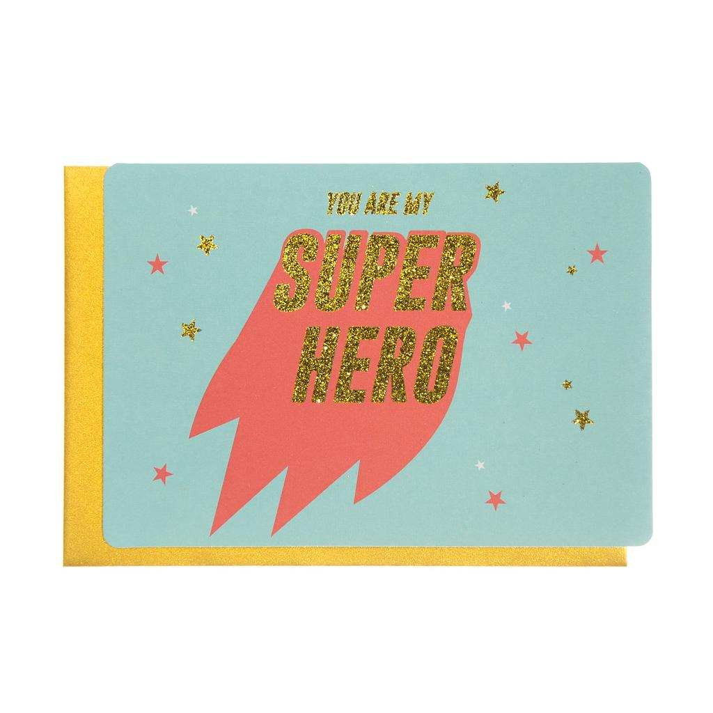 YOU ARE MY SUPER HERO