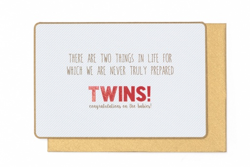 [N963] THERE ARE TWO THINGS IN LIFE FOR WACH WE ARE NEVER TRULY PREPARED TWINS !