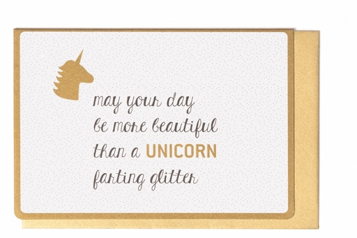 [LW2029] MAY YOUR DAY BE MORE BEAUTIFUL THAN A UNICORN FARTING GLITTER