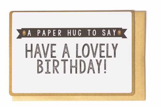 [LW2039] A PAPER HUG TO SAY HAVE A LOVELY BIRTHDAY !