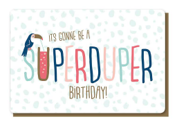 [PP6019] IT'S GONNA BE A SUPER DUPER BIRTHDAY