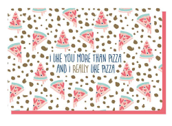 [PP6021] I LIKE YOU MORE THAN PIZZA AND I REALLY LIKE PIZZA )