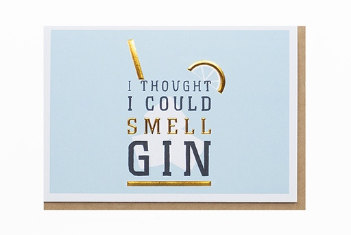 [GW4154] I THOUGHT I COULD SMELL GIN