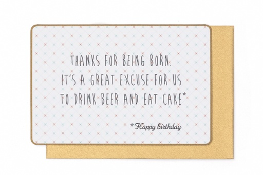 [N945] THANKS FOR BEING BORN, IT'S A GREAT EXCUSE FOR ...
